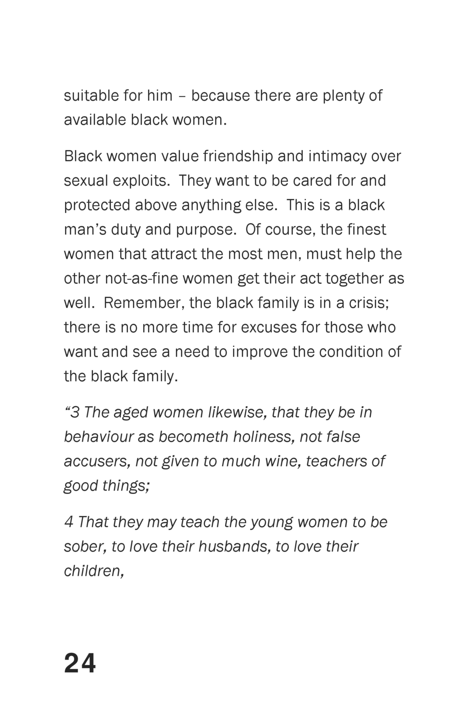 suitable for him     because there are plenty of available black women. Black women value friendship and intimacy over sex...