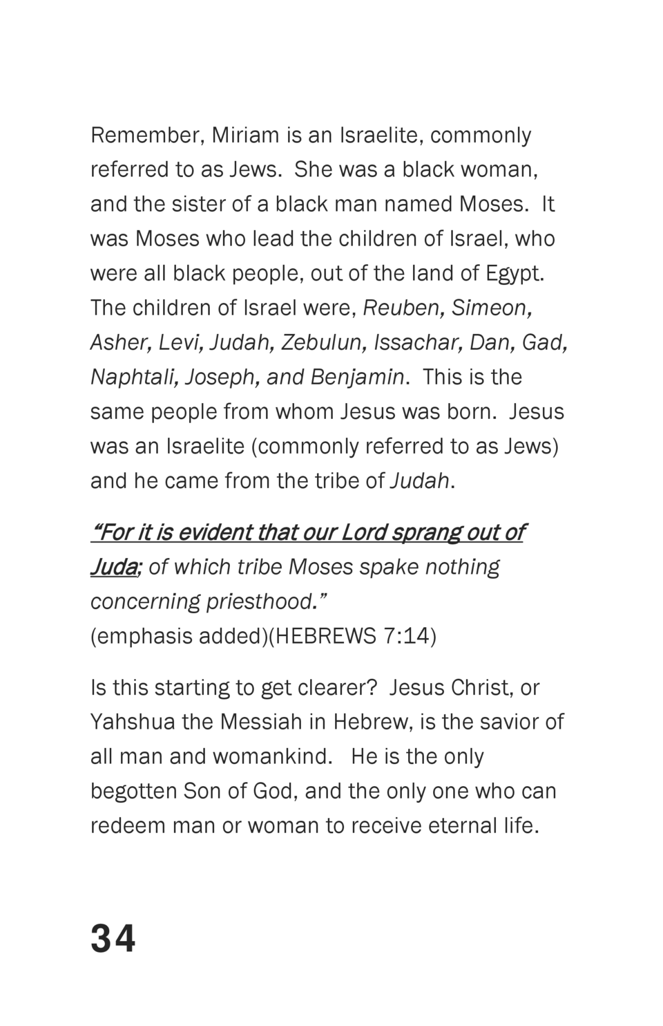 Remember, Miriam is an Israelite, commonly referred to as Jews. She was a black woman, and the sister of a black man named...