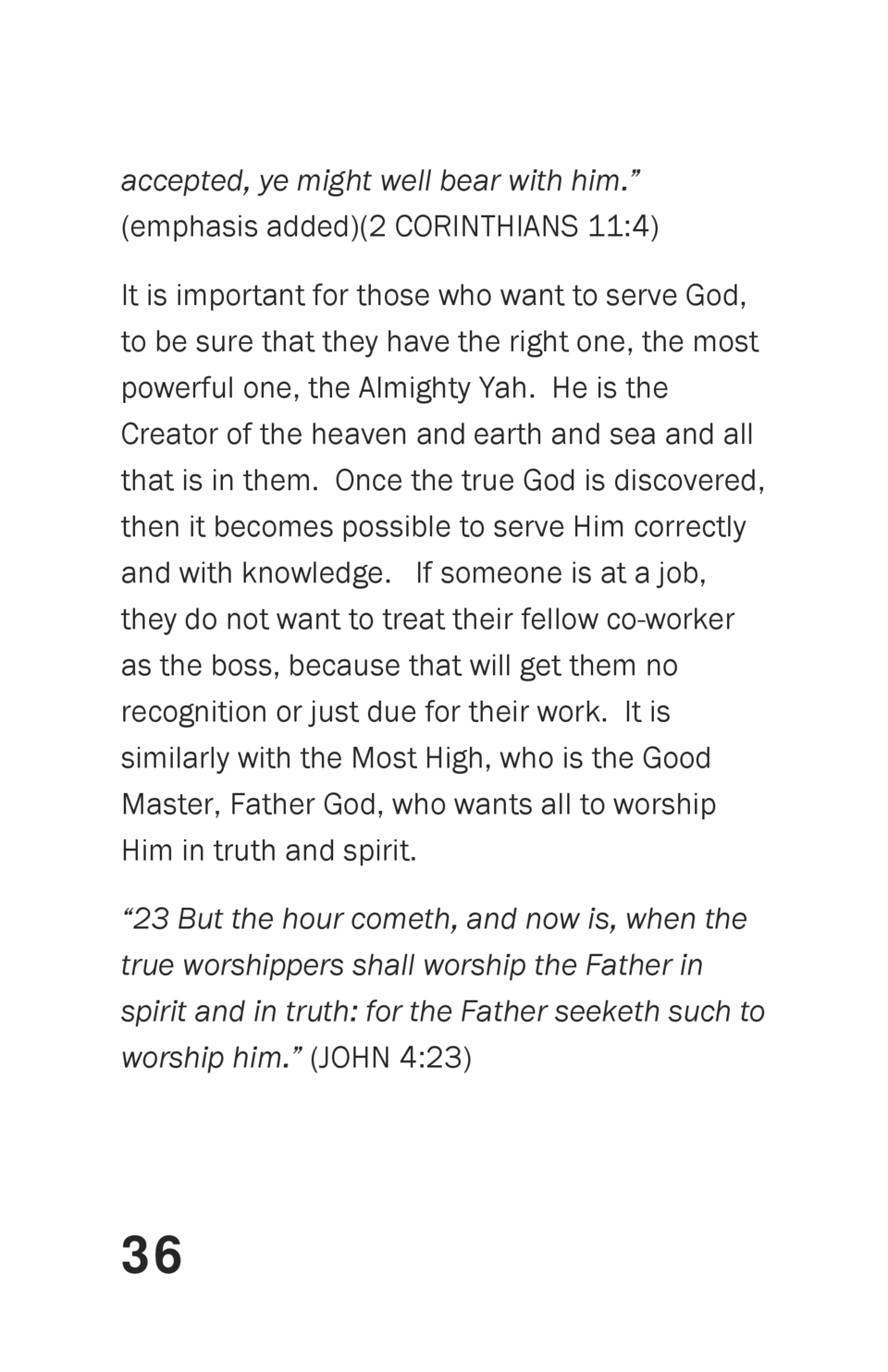 accepted, ye might well bear with him.     emphasis added  2 CORINTHIANS 11 4  It is important for those who want to serve...