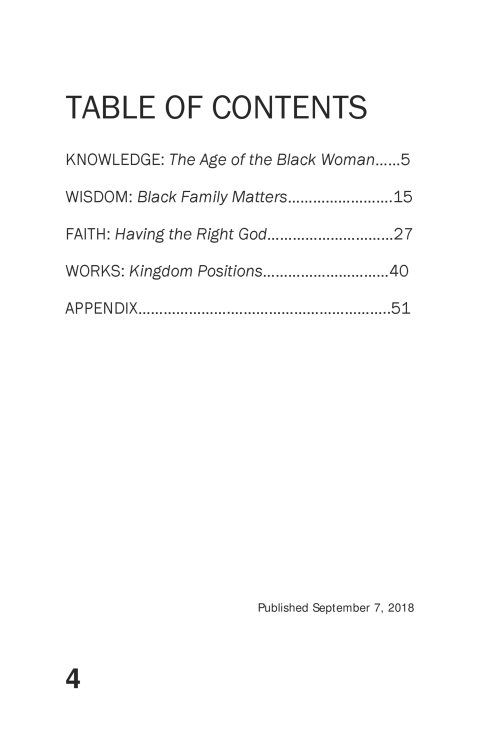 TABLE OF CONTENTS KNOWLEDGE  The Age of the Black Woman      5 WISDOM  Black Family Matters                        .15 FAI...