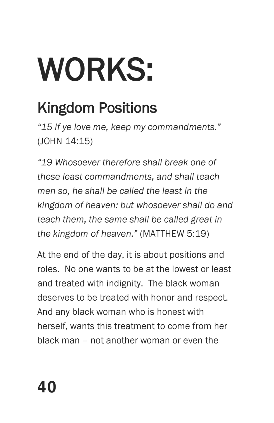 WORKS  Kingdom Positions    15 If ye love me, keep my commandments.     JOHN 14 15     19 Whosoever therefore shall break ...