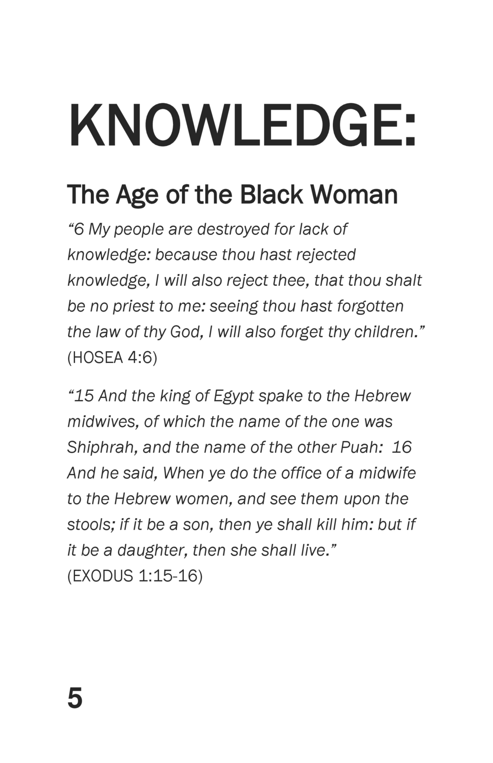 KNOWLEDGE  The Age of the Black Woman    6 My people are destroyed for lack of knowledge  because thou hast rejected knowl...