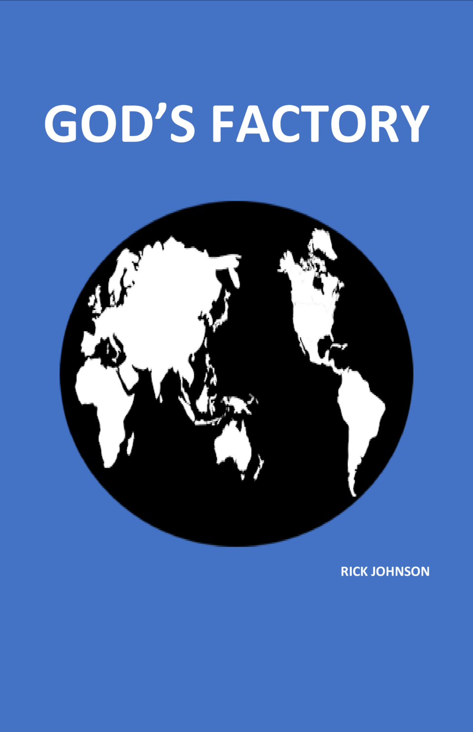GOD   S FACTORY  RICK JOHNSON