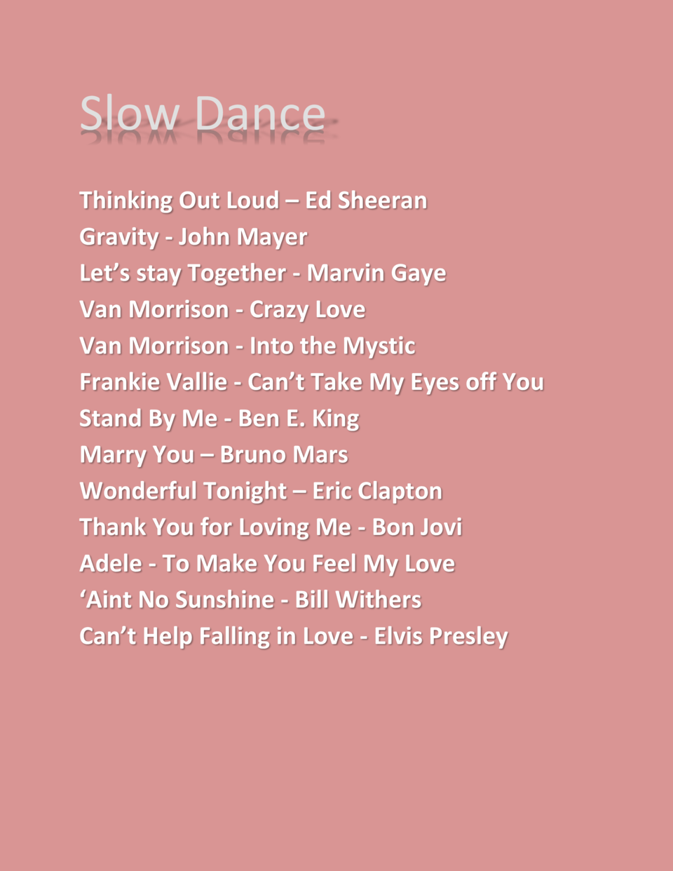 Slow Dance Thinking Out Loud     Ed Sheeran Gravity - John Mayer Let   s stay Together - Marvin Gaye Van Morrison - Crazy ...