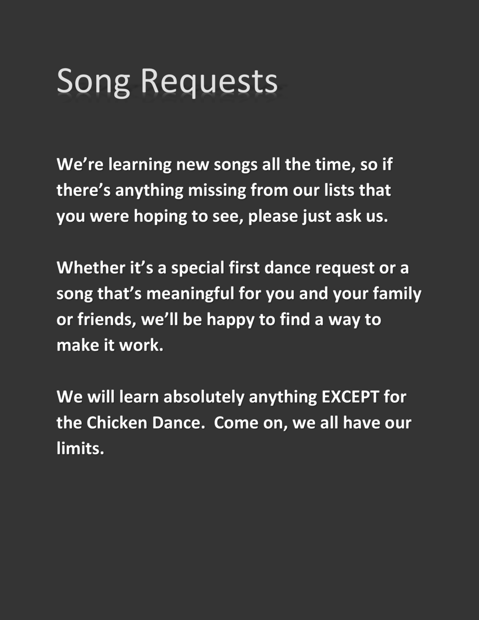 Song Requests We   re learning new songs all the time, so if there   s anything missing from our lists that you were hopin...