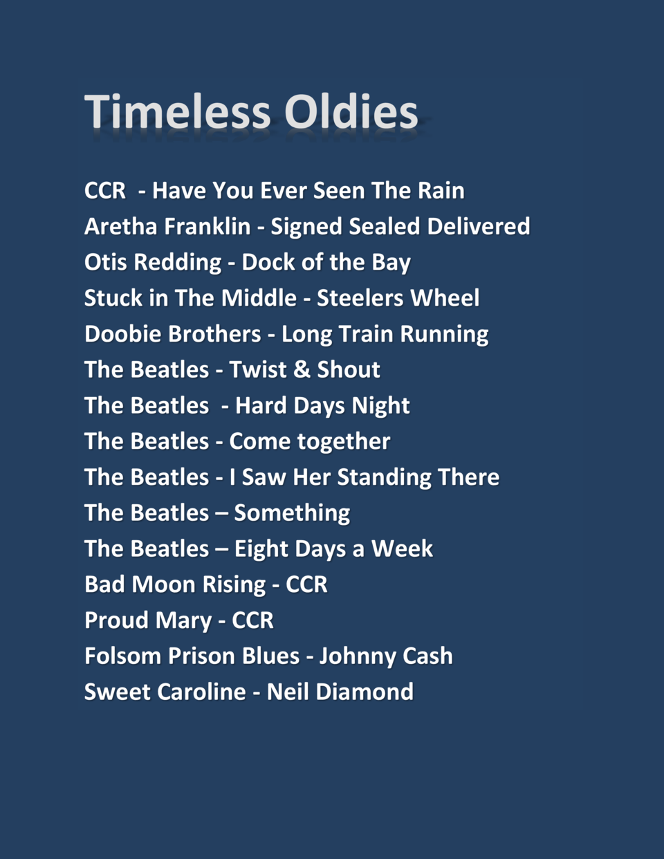 Timeless Oldies CCR - Have You Ever Seen The Rain Aretha Franklin - Signed Sealed Delivered Otis Redding - Dock of the Bay...