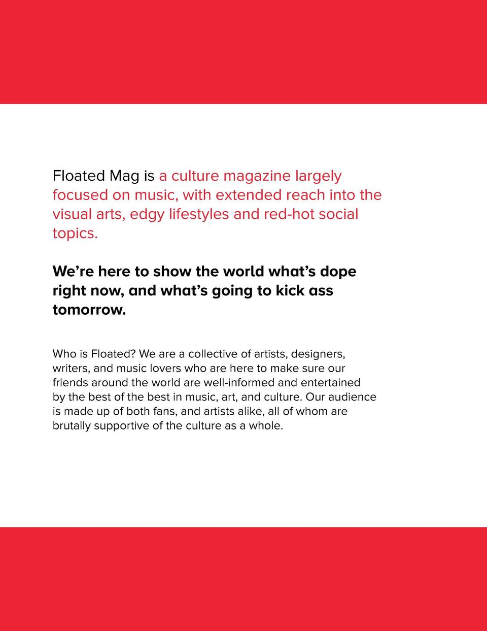 Floated Mag is a culture magazine largely focused on music, with extended reach into the visual arts, edgy lifestyles and ...