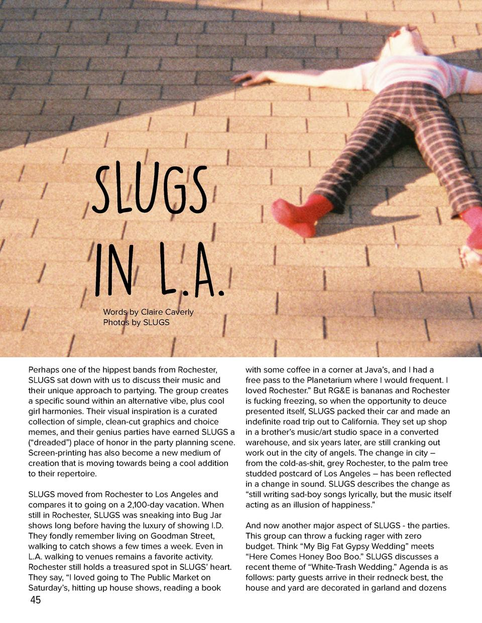 SLUGS in L.A. Words by Claire Caverly Photos by SLUGS  Perhaps one of the hippest bands from Rochester, SLUGS sat down wit...