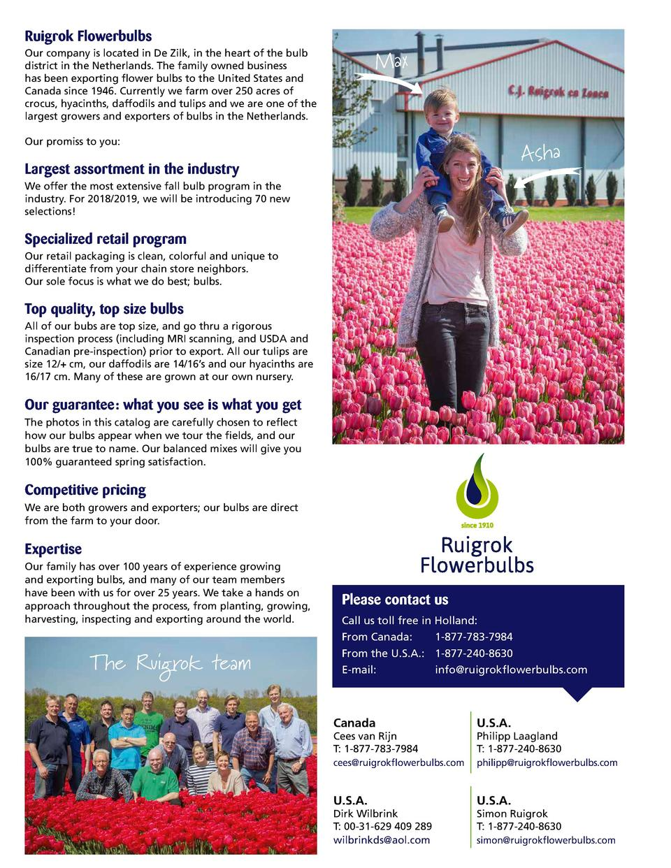 Ruigrok Flowerbulbs Our company is located in De Zilk, in the heart of the bulb district in the Netherlands. The family ow...