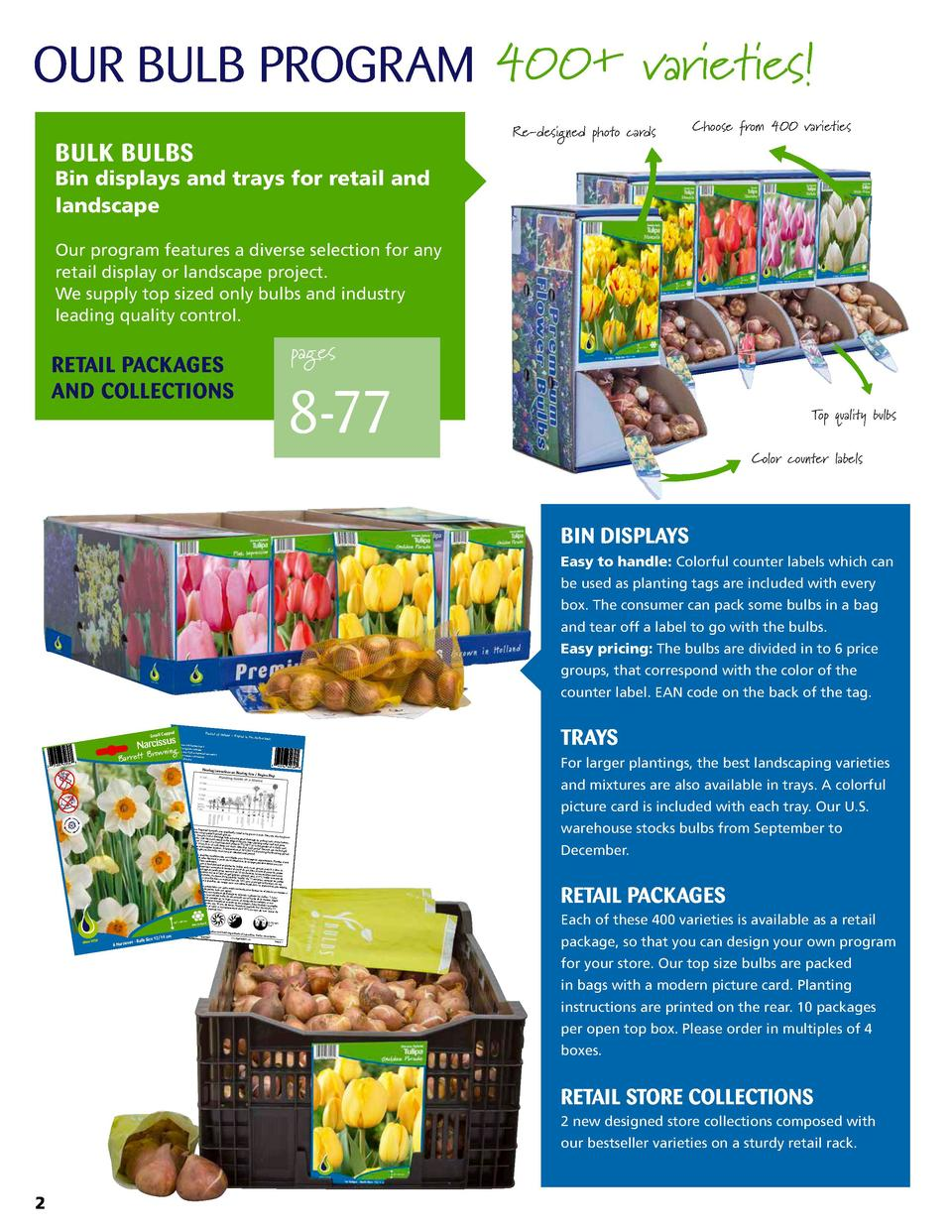 OUR BULB PROGRAM 400  varieties  Re-designed photo cards  BULK BULBS  Choose from 400 varieties  Bin displays and trays fo...
