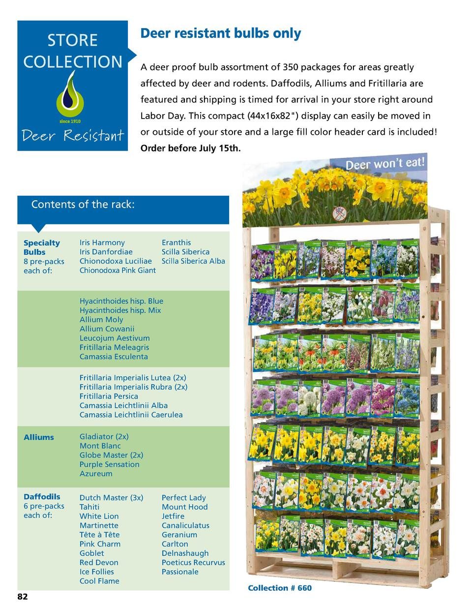 STORE COLLECTION  Deer resistant bulbs only A deer proof bulb assortment of 350 packages for areas greatly affected by dee...