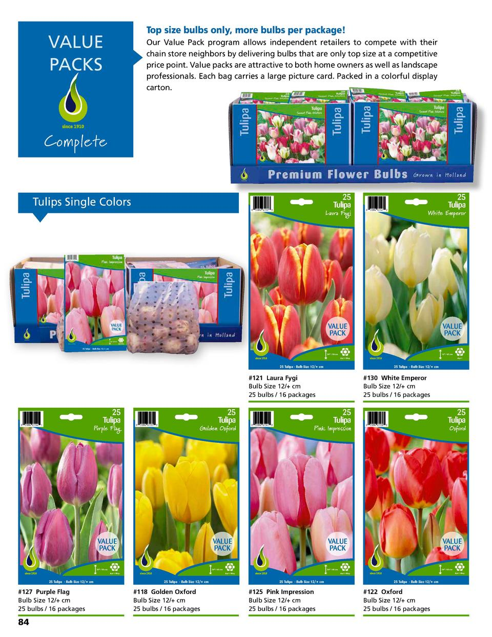 Top size bulbs only, more bulbs per package   VALUE PACKS  Our Value Pack program allows independent retailers to compete ...