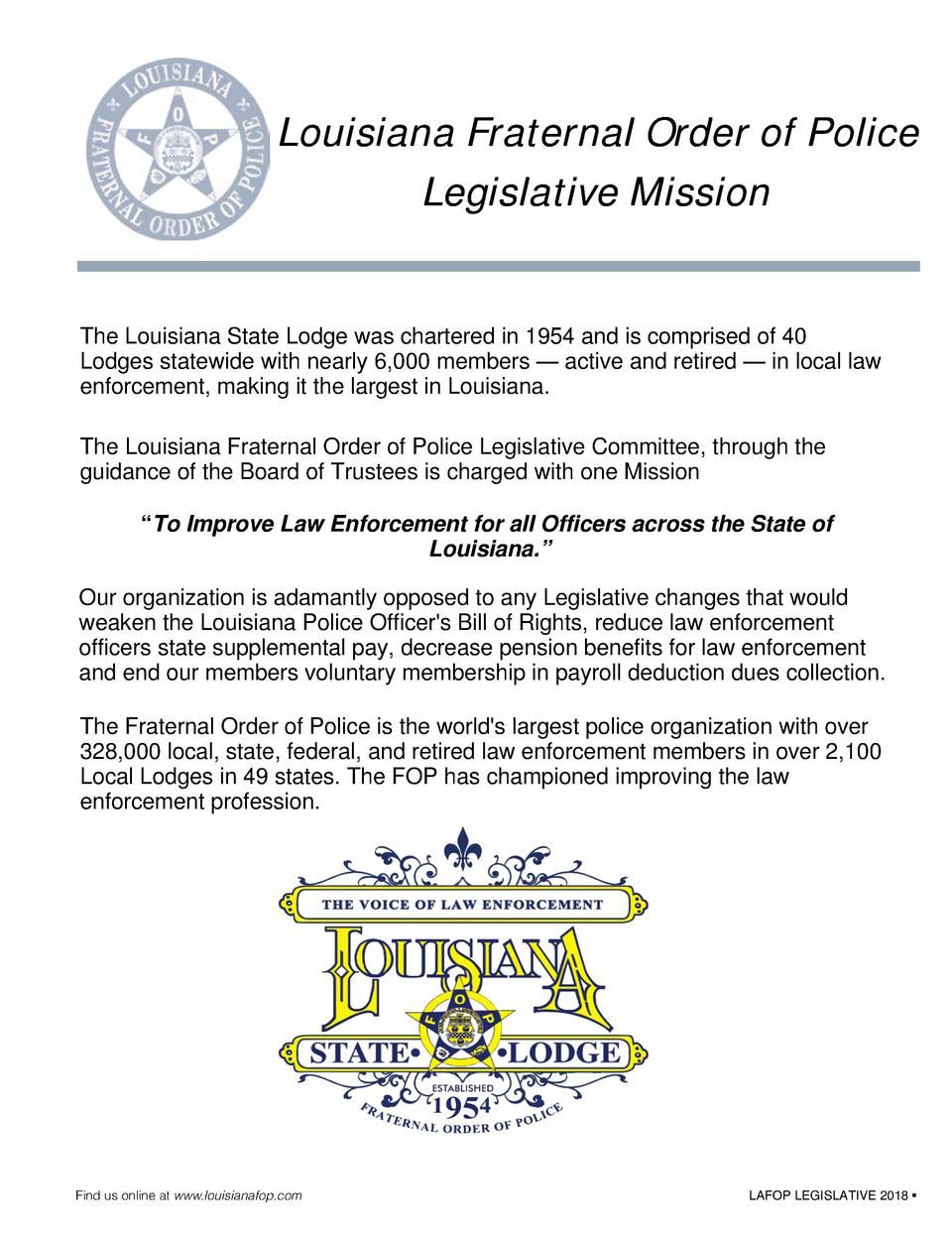 Louisiana Fraternal Order of Police Legislative Mission  The Louisiana State Lodge was chartered in 1954 and is comprised ...
