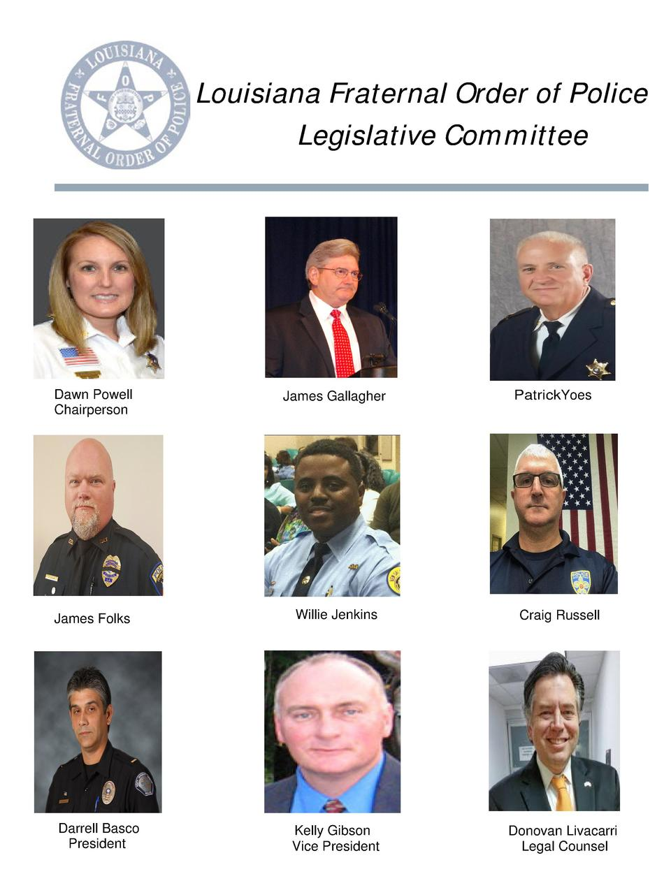 Louisiana Fraternal Order of Police Legislative Committee  Dawn Powell Chairperson  James Gallagher  James Folks  Willie J...