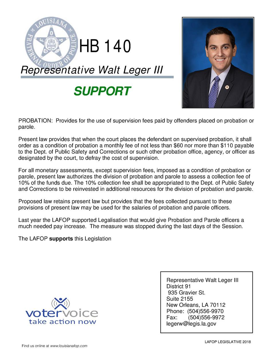 HB 140 Representative Walt Leger III  SUPPORT PROBATION  Provides for the use of supervision fees paid by offenders placed...