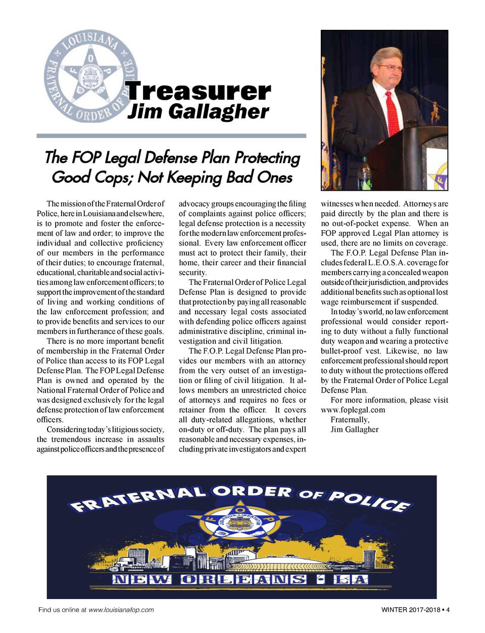 Treasurer Jim Gallagher  The FOP Legal Defense Plan Protecting Good Cops  Not Keeping Bad Ones   The mission of the Frater...