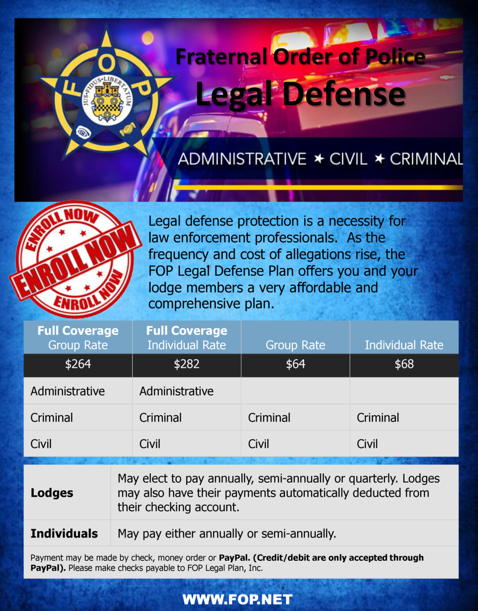 Fraternal Order of Police  Legal Defense  Legal defense protection is a necessity for law enforcement professionals. As th...