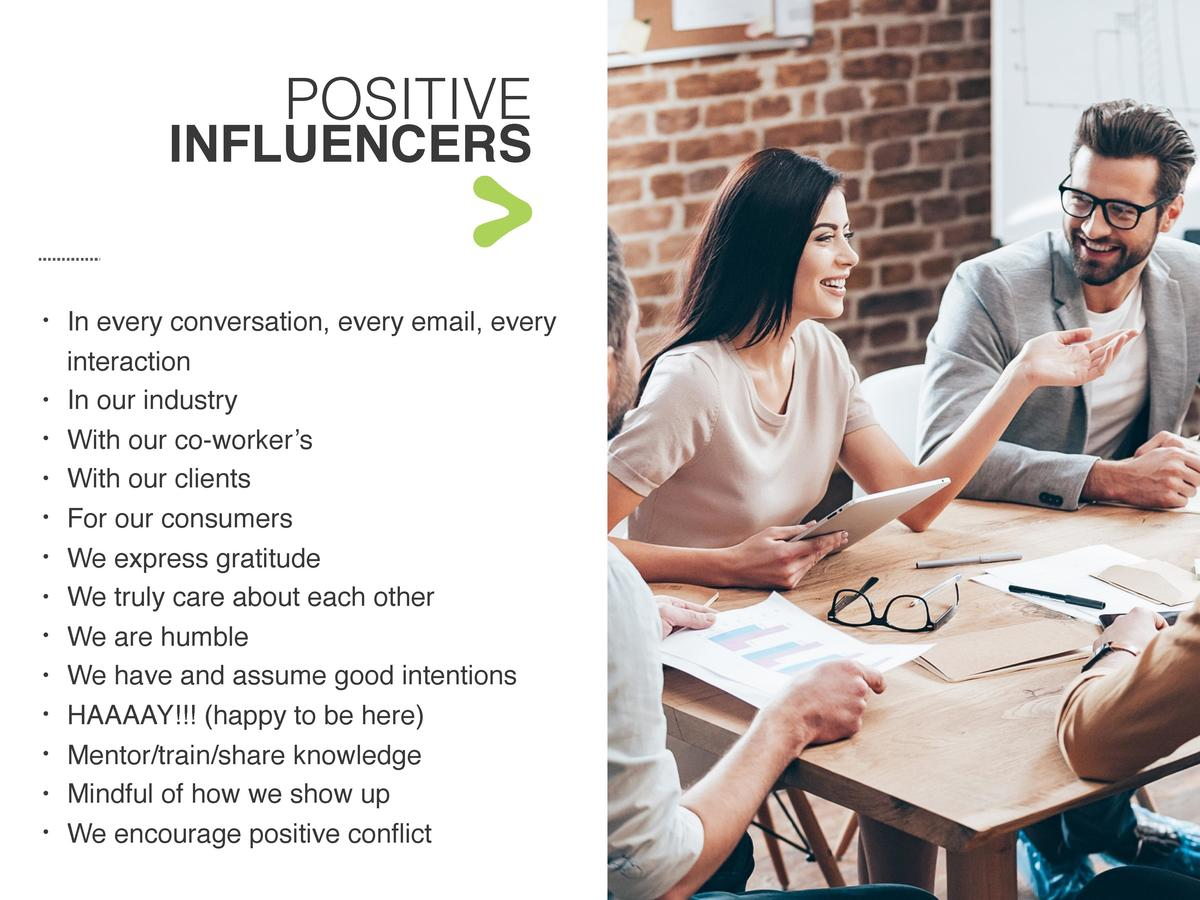 POSITIVE  INFLUENCERS                                                        In every conversation, every email, every int...