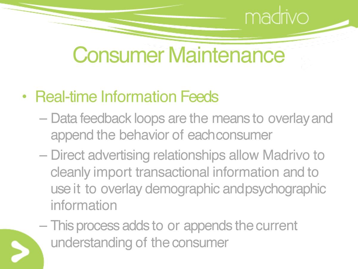Consumer Maintenance     Real-time Information Feeds     Data feedback loops are the means to overlay and append the behav...