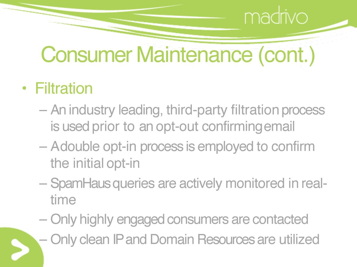 Consumer Maintenance  cont.      Filtration     An industry leading, third-party filtration process is used prior to an op...