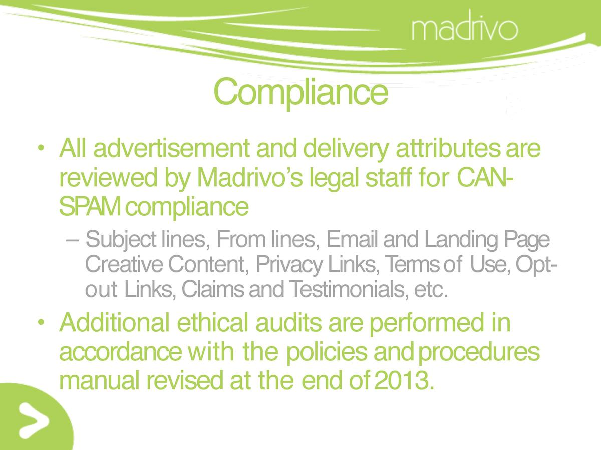 Compliance     All advertisement and delivery attributes are reviewed by Madrivo   s legal staff for CANSPAMcompliance    ...