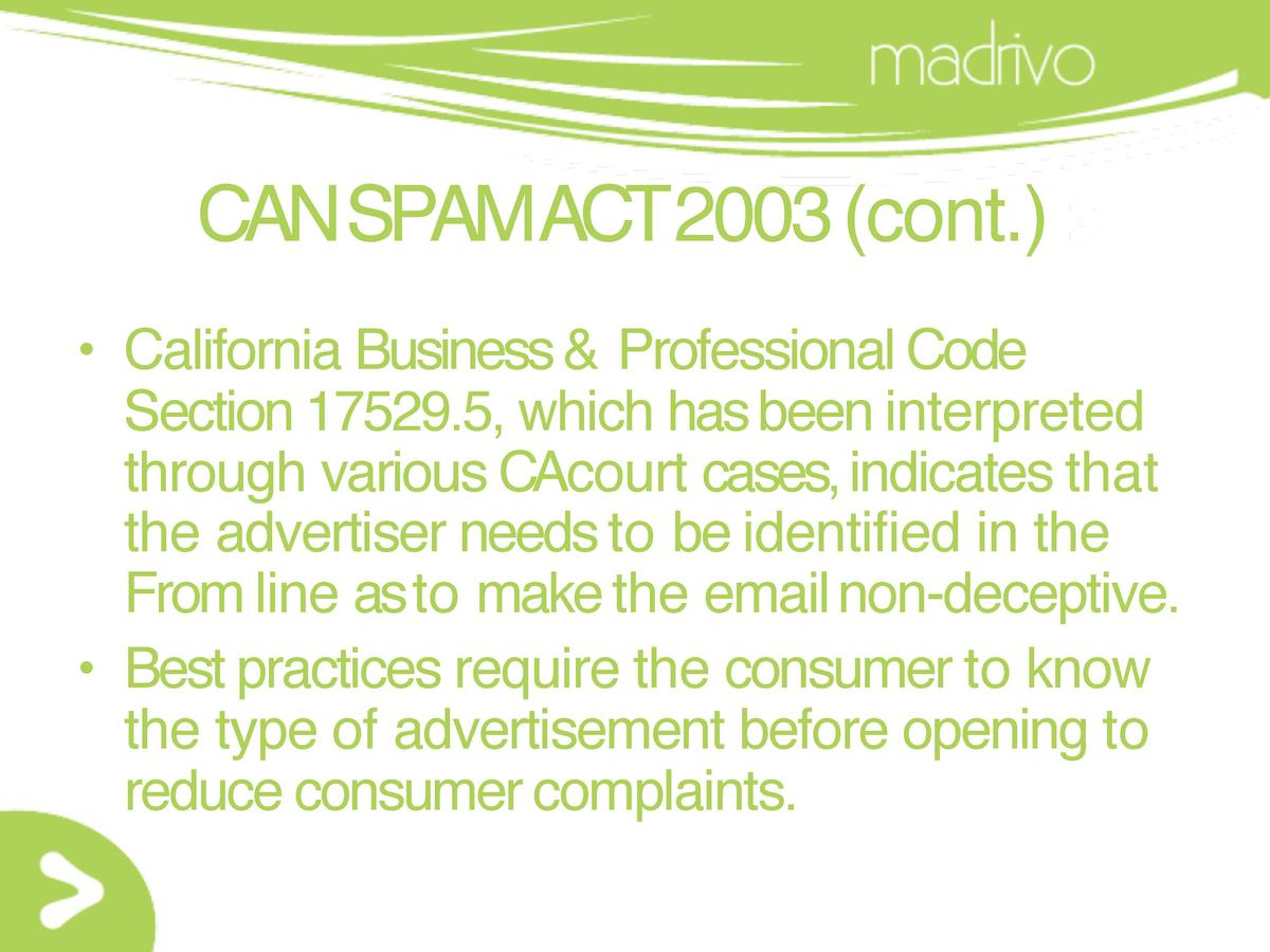 CAN SPAMACT2003  cont.      California Business   Professional Code Section 17529.5, which has been interpreted through va...