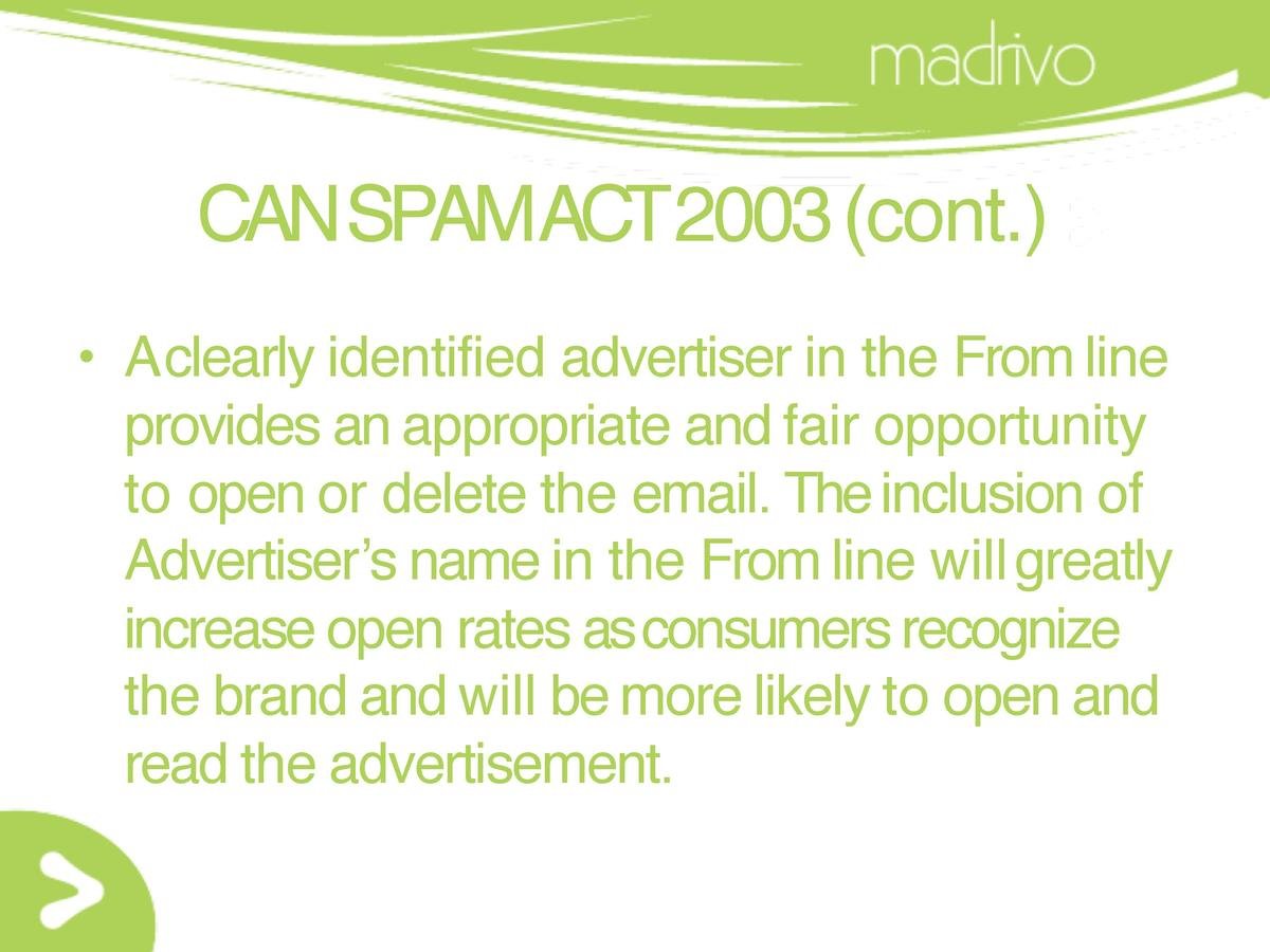 CAN SPAMACT2003  cont.      A clearly identified advertiser in the From line provides an appropriate and fair opportunity ...