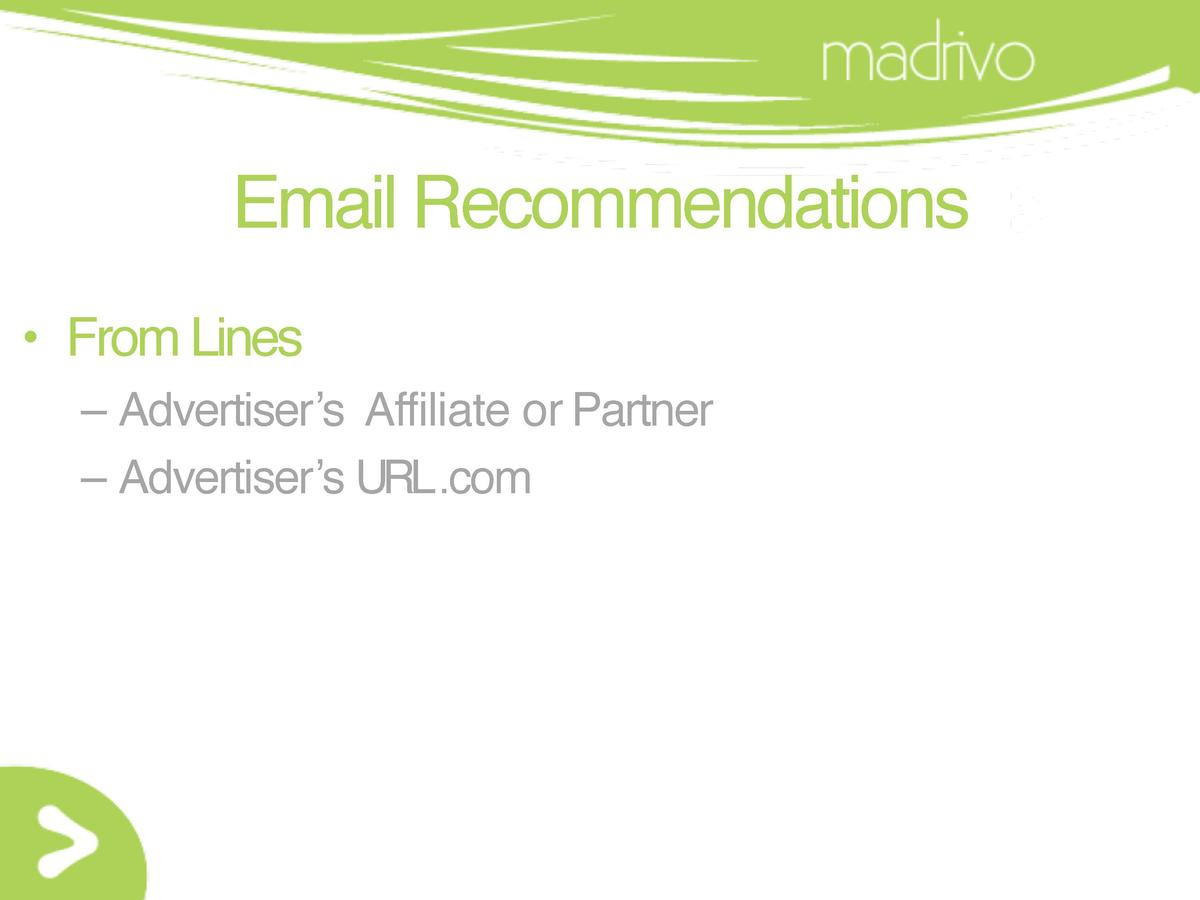Email Recommendations     From Lines     Advertiser   s Affiliate or Partner     Advertiser   s URL.com