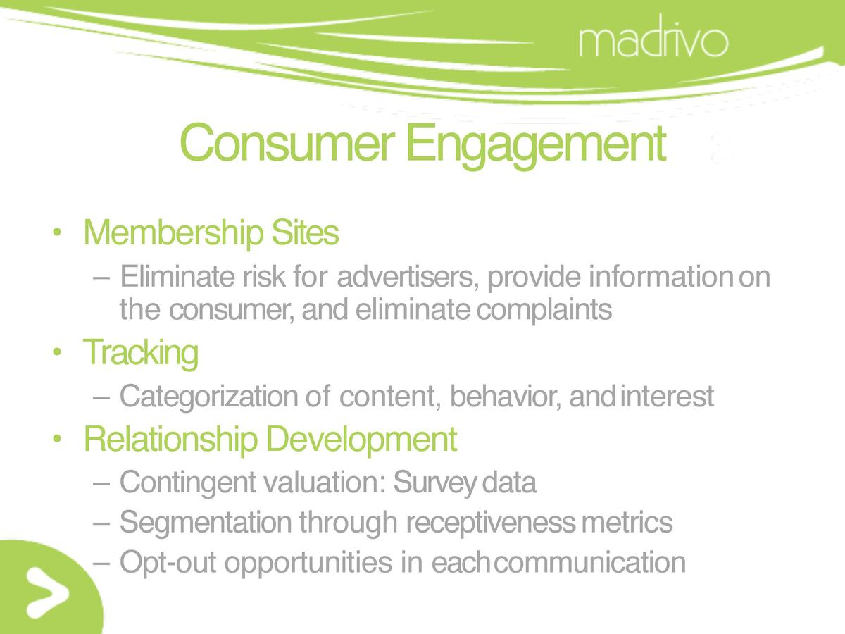 Consumer Engagement     Membership Sites     Eliminate risk for advertisers, provide information on the consumer, and elim...