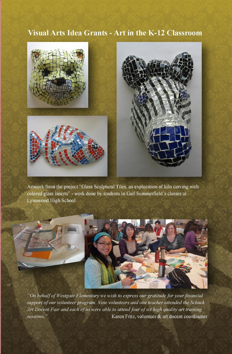 Visual Arts Idea Grants - Art in the K-12 Classroom  Artwork from the project    Glass Sculptural Tiles, an exploration of...
