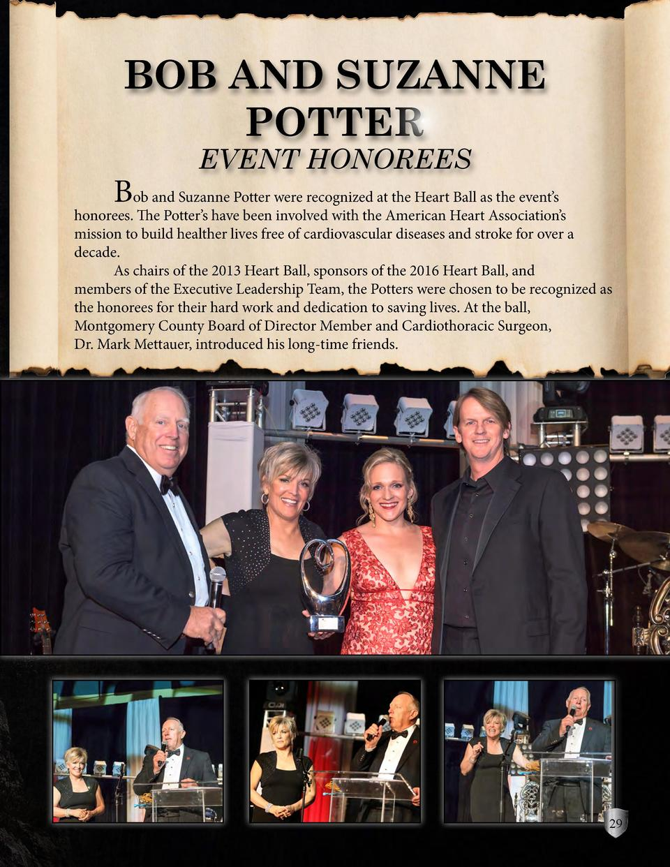 BOB AND SUZANNE POTTER EVENT HONOREES   Bob and Suzanne Potter were recognized at the Heart Ball as the event   s  honoree...