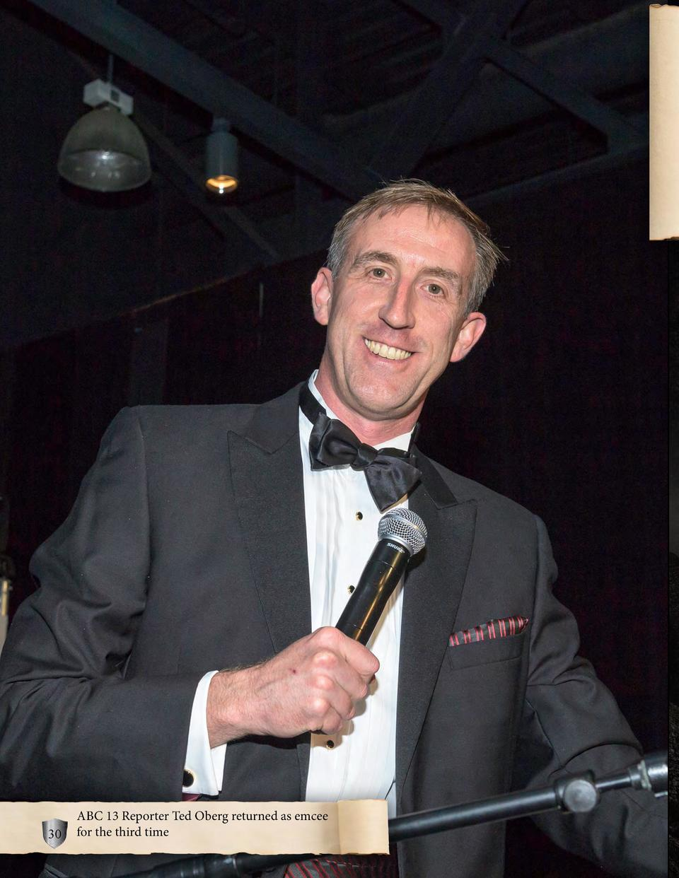 30  ABC 13 Reporter Ted Oberg returned as emcee for the third time