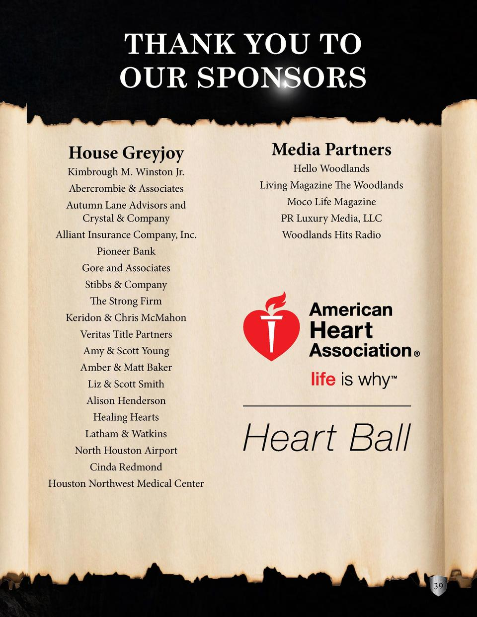 THANK YOU TO OUR SPONSORS House Greyjoy  Media Partners  Abercrombie   Associates  Living Magazine The Woodlands  Autumn L...