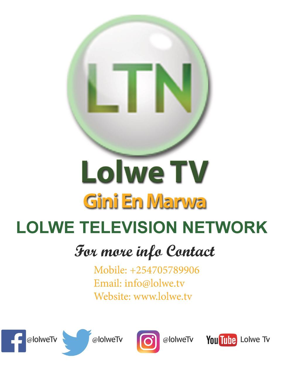LOLWE TELEVISION NETWORK For more info Contact Mobile   254705789906 Email  info lolwe.tv Website  www.lolwe.tv   lolweTv ...