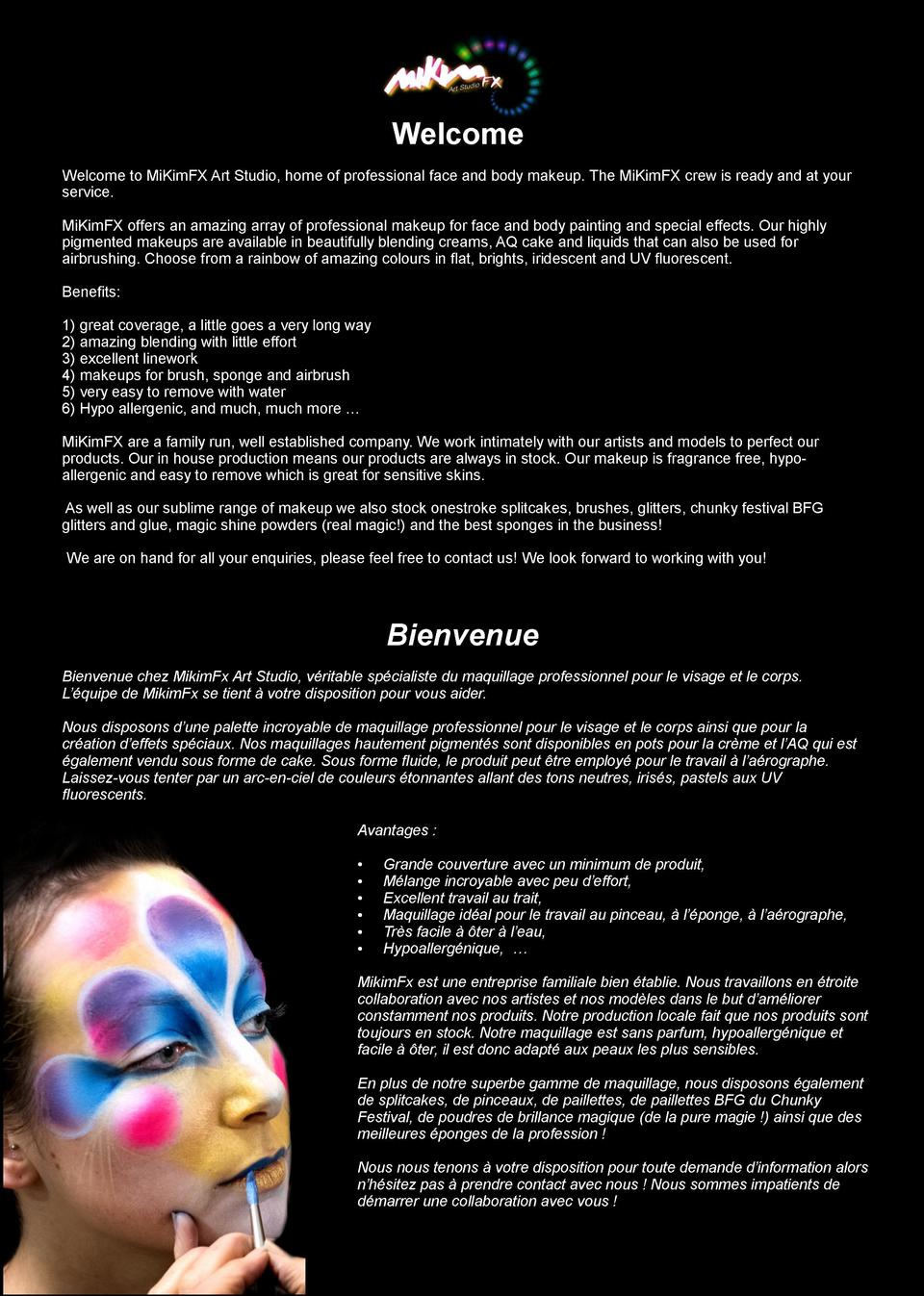 Welcome Welcome to MiKimFX Art Studio, home of professional face and body makeup. The MiKimFX crew is ready and at your se...