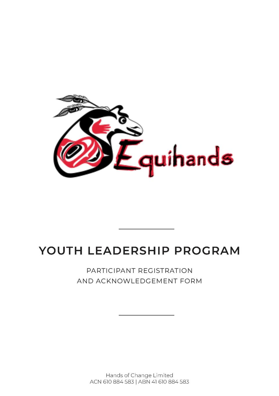 YOUTH LEADERSHIP PROGRAM PARTICIPANT REGISTRATION AND ACKNOWLEDGEMENT FORM  Hands of Change Limited ACN 610 884 583   ABN ...