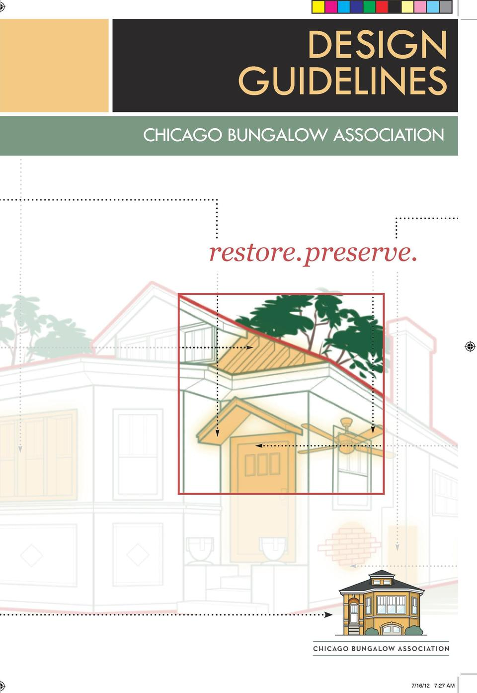 DESIGN GUIDELINES These Design Guidelines were funded by a grant from  CHICAGO BUNGALOW ASSOCIATION  restore.preserve. vis...