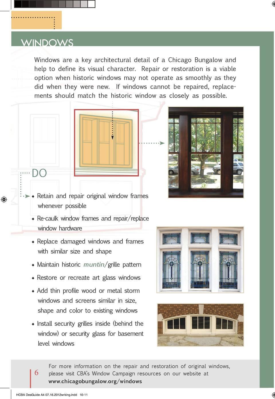 WINDOWS Windows are a key architectural detail of a Chicago Bungalow and help to define its visual character. Repair or re...