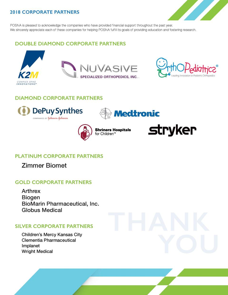 2018 CORPORATE PARTNERS POSNA is pleased to acknowledge the companies who have provided financial support throughout the p...