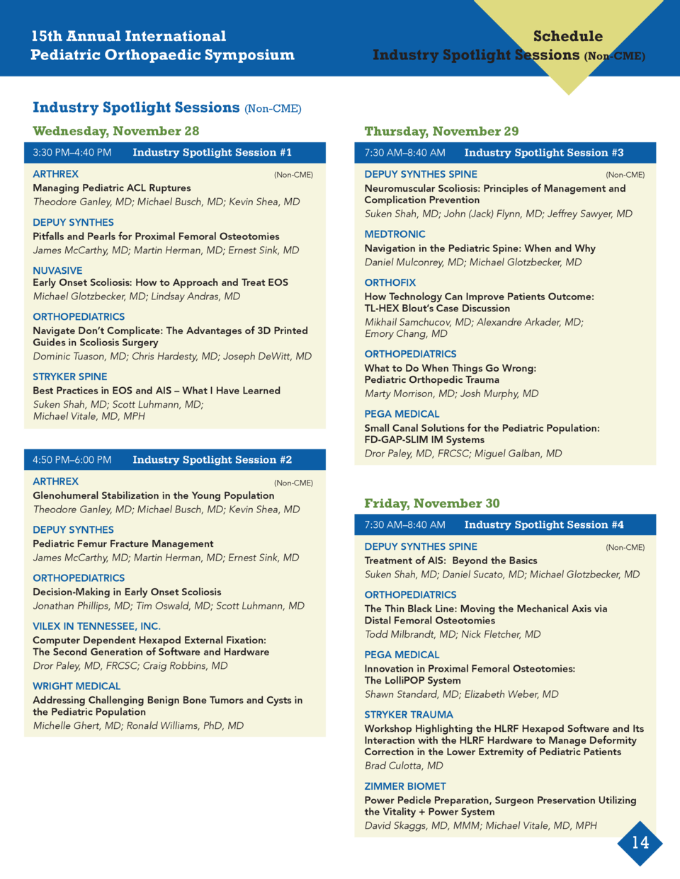 15th Annual International Pediatric Orthopaedic Symposium   Schedule Industry Spotlight Sessions  Non-CME   Industry Spotl...