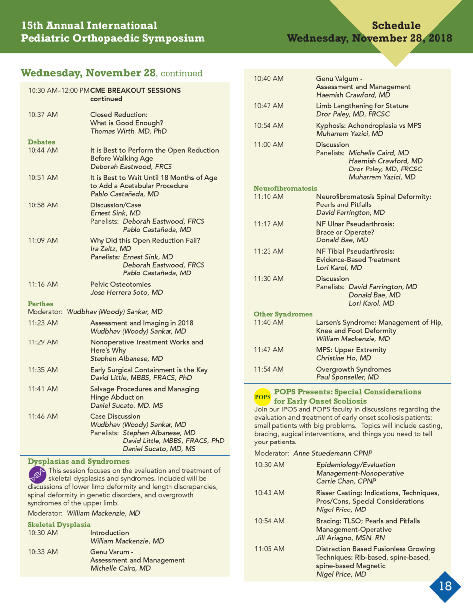 15th Annual International Pediatric Orthopaedic Symposium Wednesday, November 28, continued 10 30 AM   12 00 PM CME BREAKO...