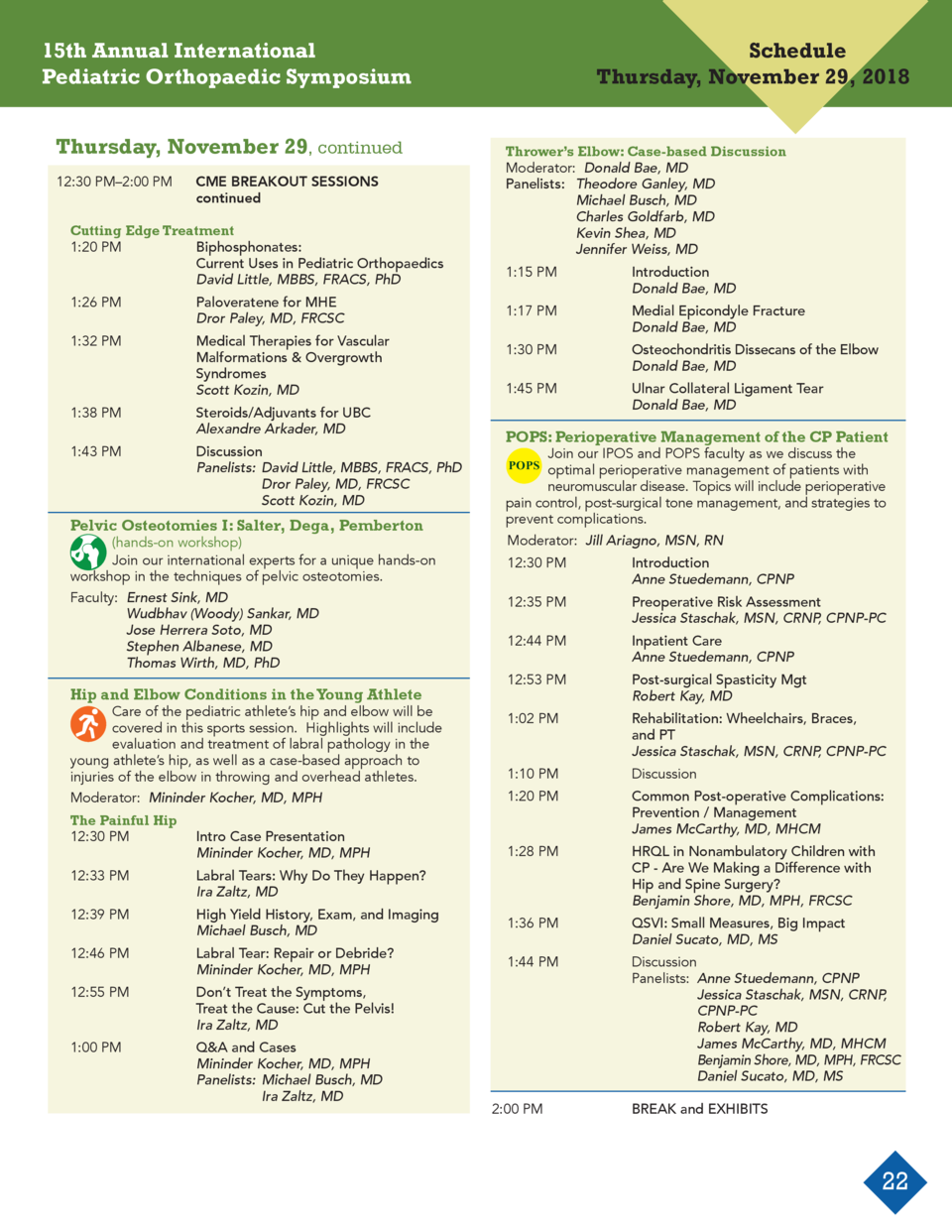 15th Annual International Pediatric Orthopaedic Symposium Thursday, November 29, continued    CME BREAKOUT SESSIONS  12 30...