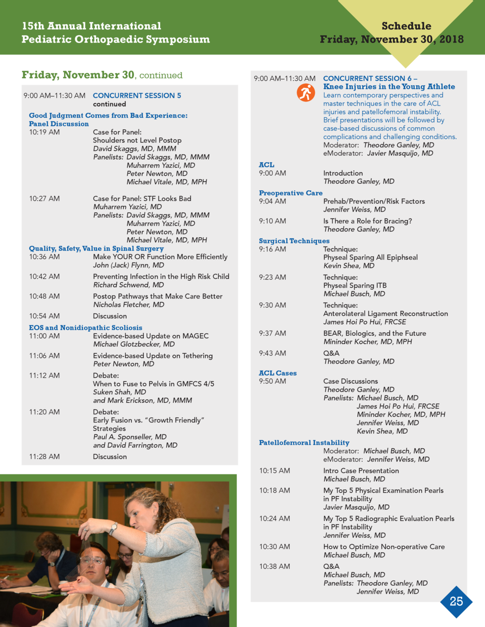 15th Annual International Pediatric Orthopaedic Symposium Friday, November 30, continued   9 00 AM   11 30 AM  CONCURRENT ...