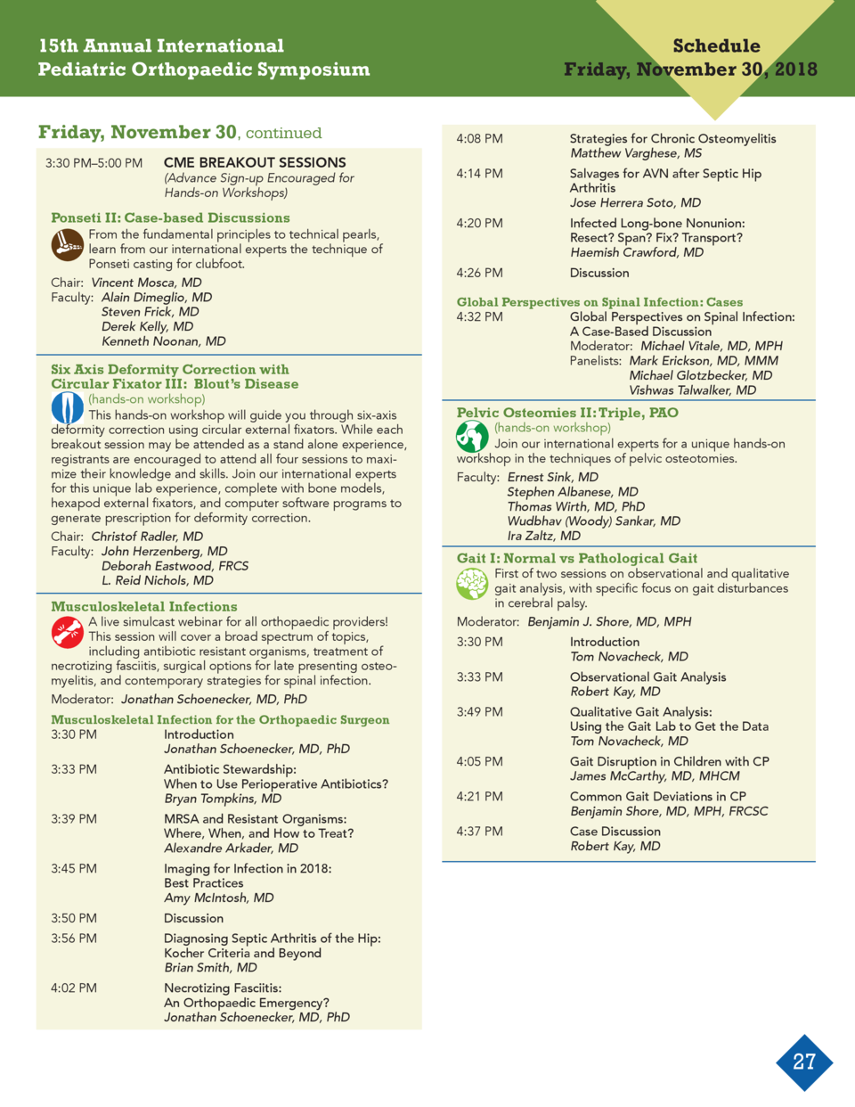 15th Annual International Pediatric Orthopaedic Symposium Friday, November 30, continued      3 30 PM   5 00 PM   CME BREA...