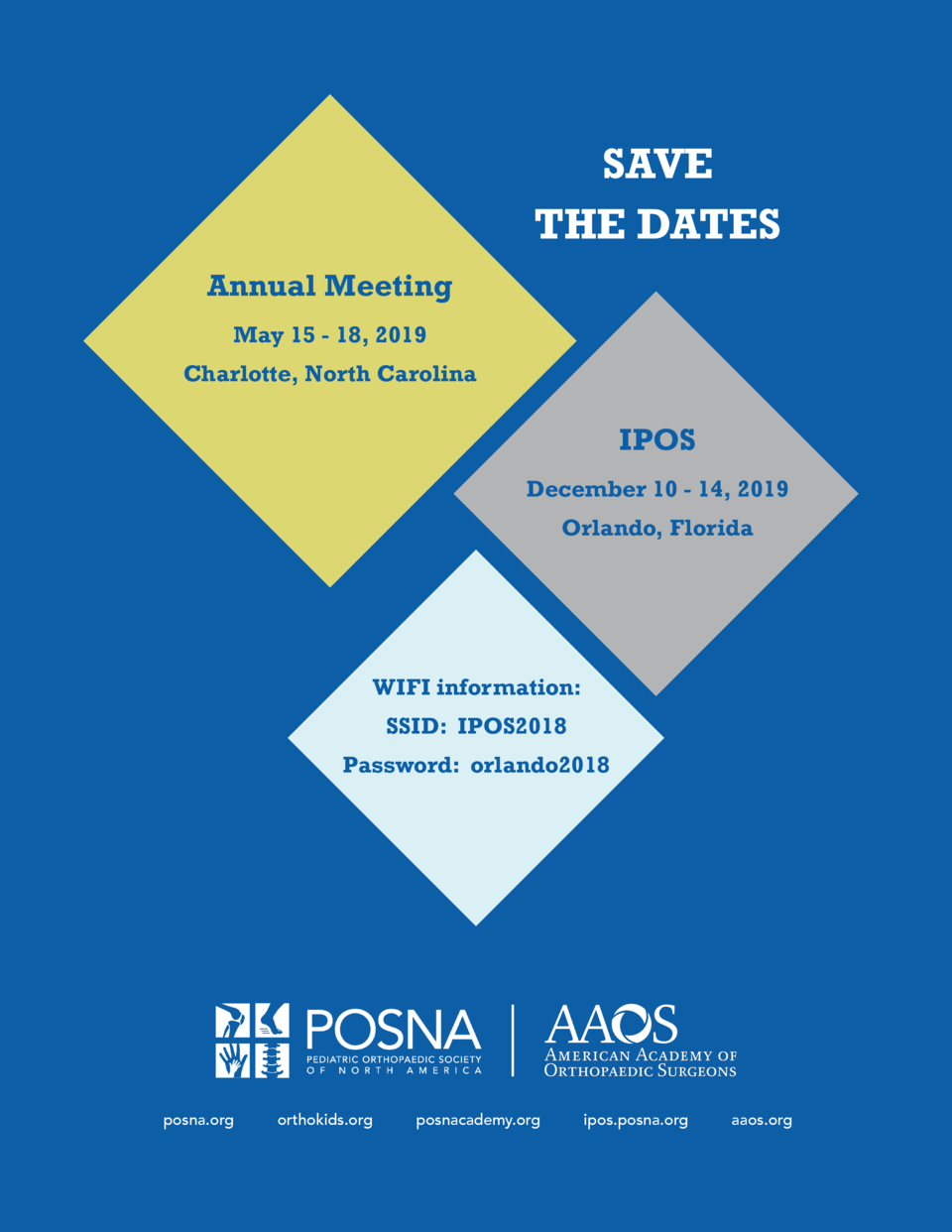 SAVE THE DATES Annual Meeting May 15 - 18, 2019 Charlotte, North Carolina  IPOS December 10 - 14, 2019 Orlando, Florida  W...