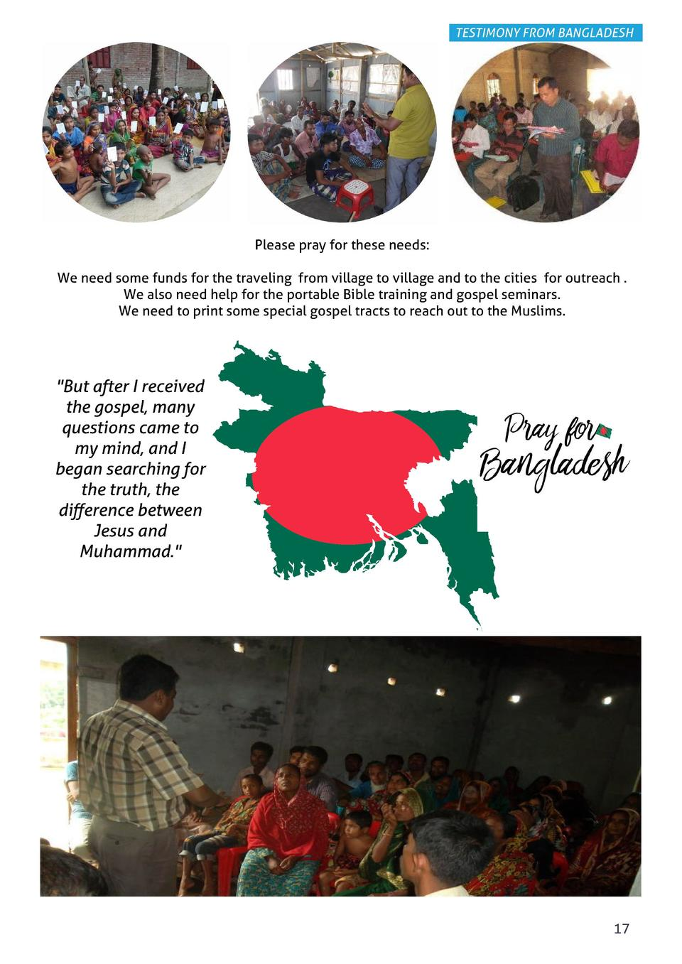 TESTIMONY FROM BANGLADESH  Please pray for these needs  We need some funds for the traveling from village to village and t...