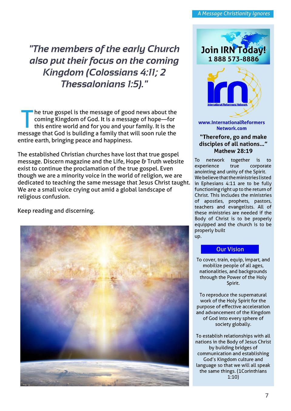A Message Christianity Ignores   The members of the early Church also put their focus on the coming Kingdom  Colossians 4 ...