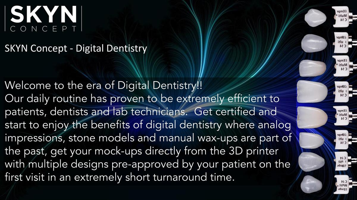 SKYN Concept - Digital Dentistry Welcome to the era of Digital Dentistry   Our daily routine has proven to be extremely ef...
