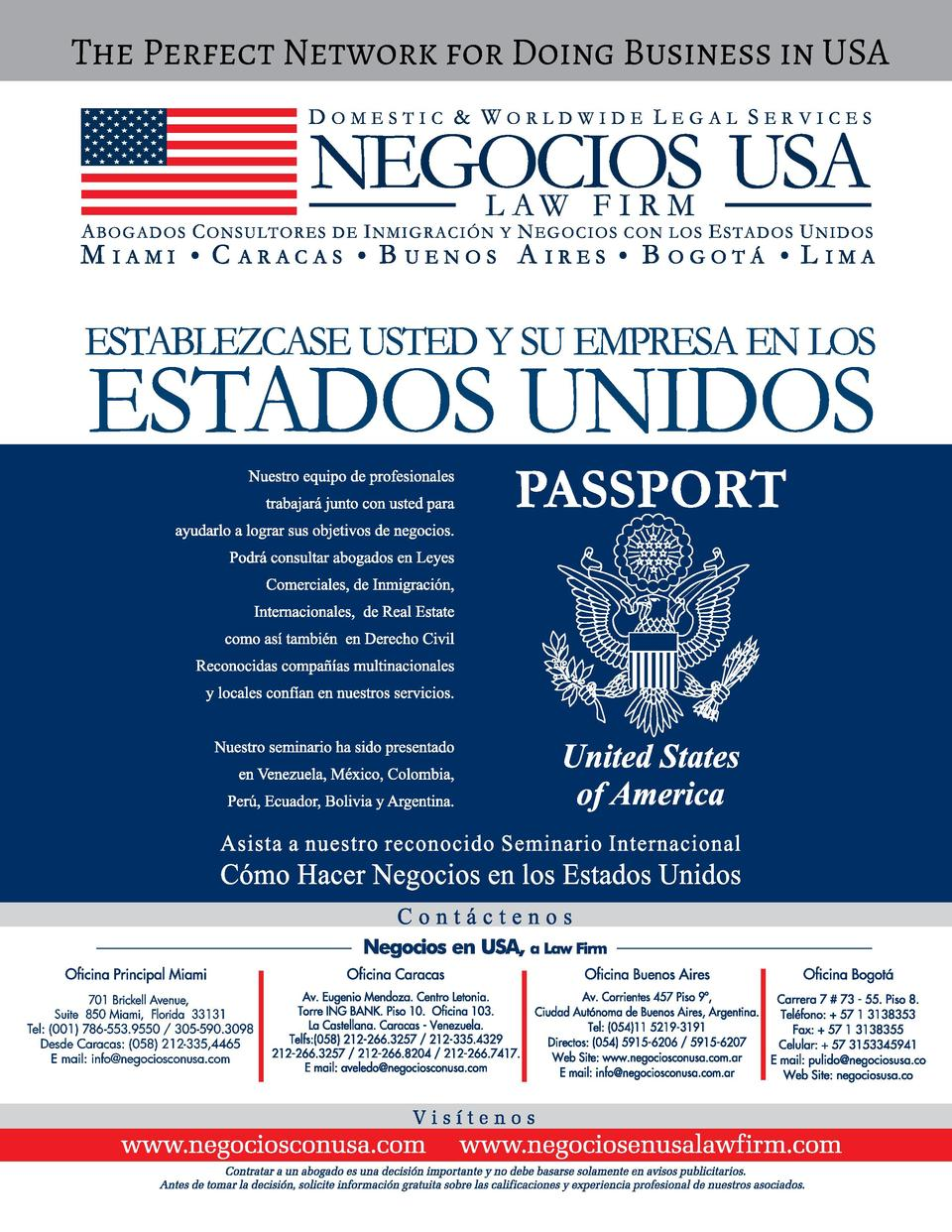 The Perfect Network for Doing Business in USA  701 Brickell Avenue, Suite 850 Miami, Florida 33131 Tel   001  786-553.9550...