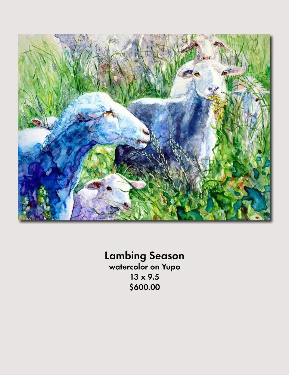 Lambing Season watercolor on Yupo 13 x 9.5  600.00